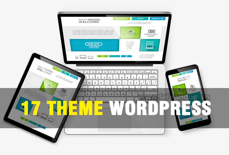 17 Theme WordPress miễn phí tuyệt đẹp bạn nên biết