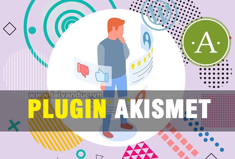 Akismet – Plugin chặn bình luận Spam tốt nhất cho WordPress