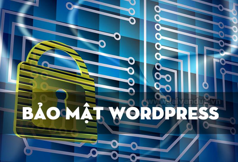 Bảo Mật Website WordPress và những điều cơ bản cần làm ngay
