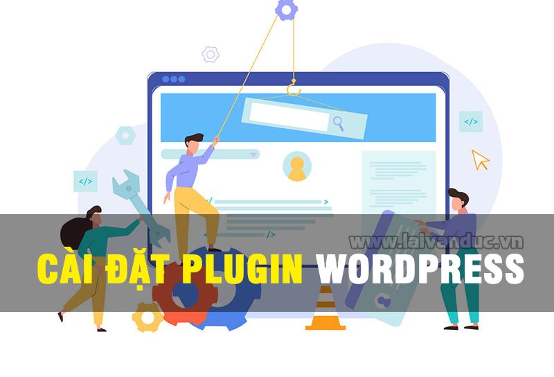 Cài đặt Plugin WordPress hướng dẫn chi tiết
