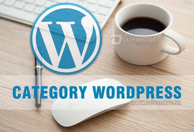 Category WordPress | Quản lý Chuyên Mục trong WordPress
