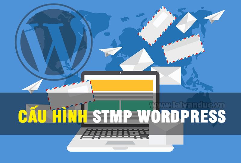 Cấu Hình SMTP WordPress để gửi Email dễ dàng hơn