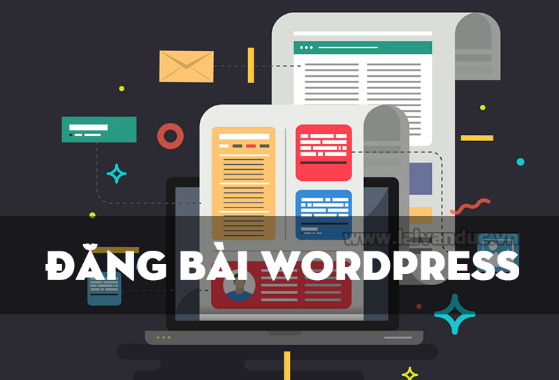 Đăng bài WordPress và làm quen với trình soạn thảo Gutenberg