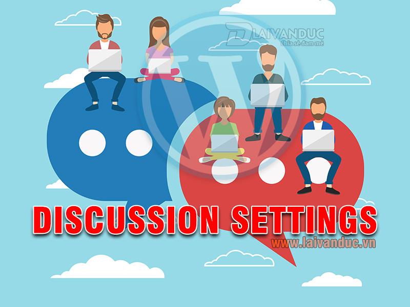 Discussion Settings | Cài đặt Thảo Luận trong WordPress
