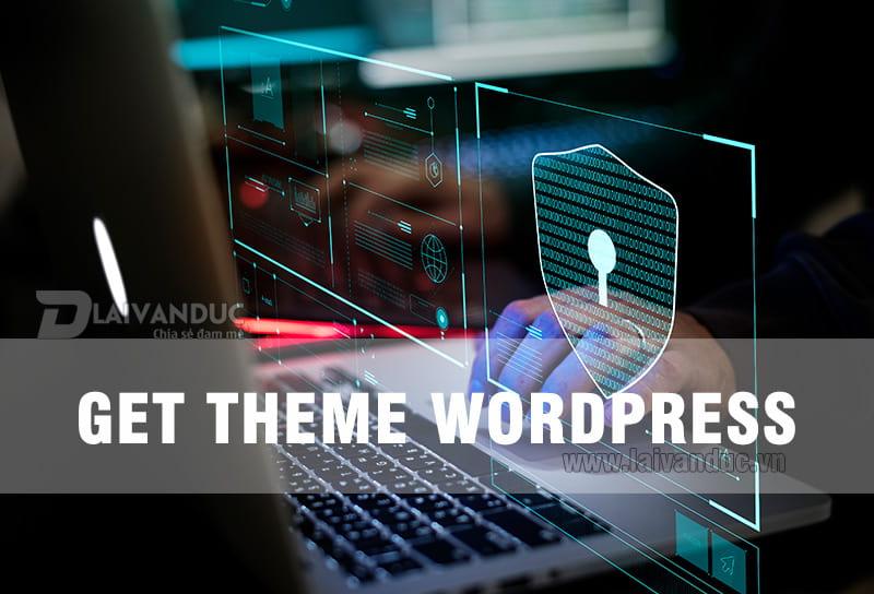 Get Theme WordPress là gì ? Có nên sử dụng dịch vụ này không ?