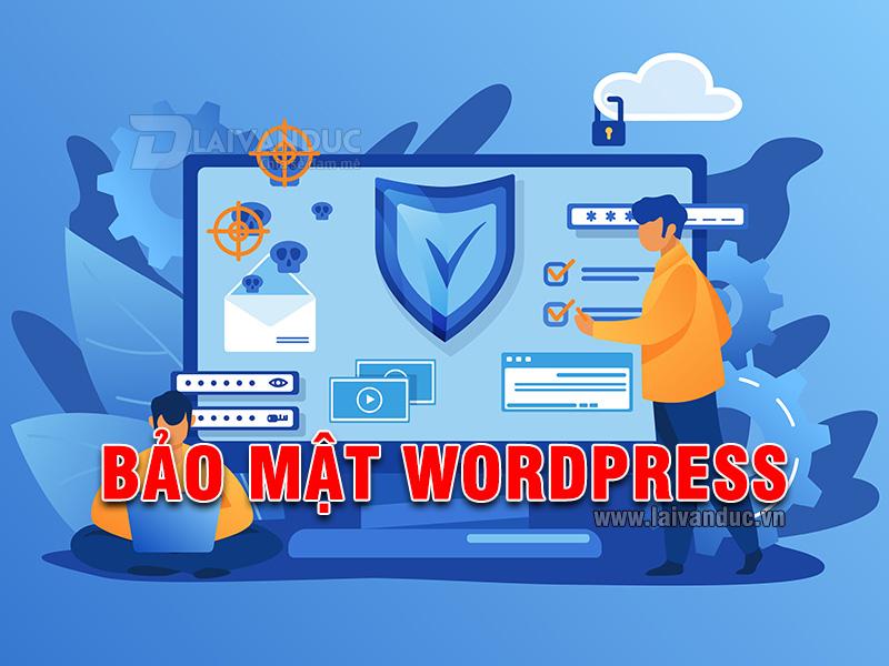 Hướng Dẫn Bảo Mật WordPress chi tiết cho người mới