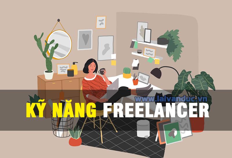 Kỹ Năng Freelancer cần có những gì để tìm được việc làm ?