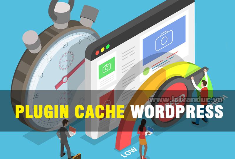 Plugin Cache WordPress tốt nhất hiện nay