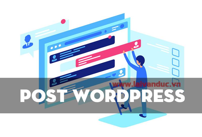 Post WordPress   Viết và quản lý Bài Viết trong WordPress