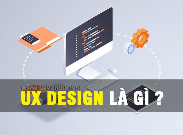 UX Design là gì ? Tại sao cần phải thiết kế trải nghiệm người dùng ?